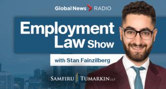 Stan Fainzilberg, Employment Law Show, Global News Radio, 640 Toronto, 980 CFPL